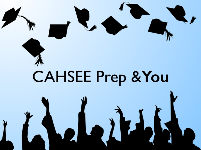 CAHSEE and You.001